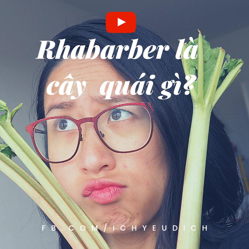 Cách nấu ăn với Rhabarber /Rhubarb